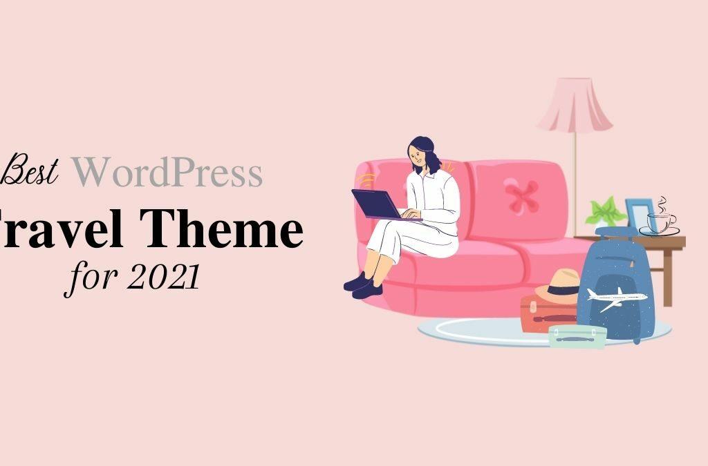 35+ Best Travel WordPress Themes of 2021